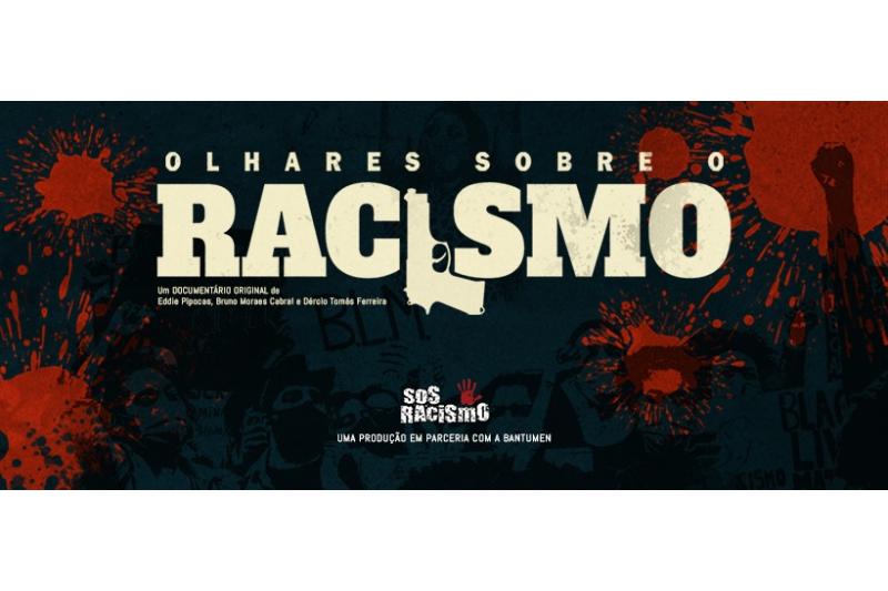 """Os """"Olhares sobre o Racismo"""" que se cruzam num documentário inédito"""