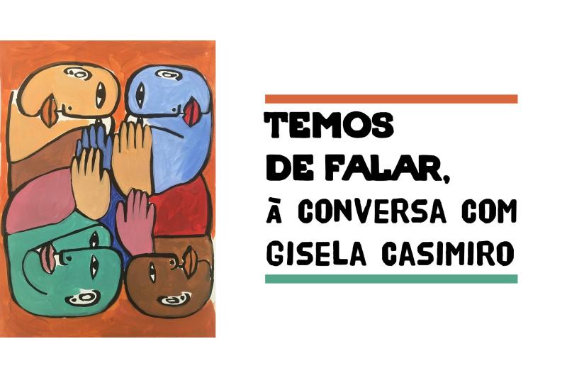 """""""Temos de falar"""", com Gisela Casimiro, sobre grandes questões do nosso tempo"""