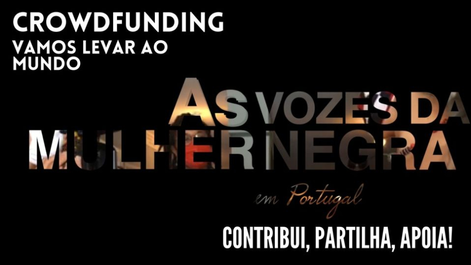 Mostrar ao mundo as Vozes das Mulheres Negras em Portugal